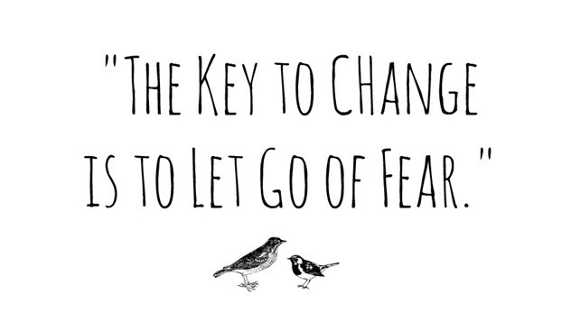The-Key-to-Change-is-to-Let-Go-of-Fear-e1422087356103